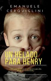 Un helado para Henry: 8 millones de niños desaparecen cada año. Henry es uno de ellos