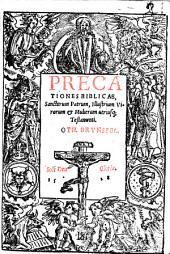 Precationes Biblicae, Sanctorum Patrum, Illustrium Virorum et Mulierum utriusq[ue] Testamenti. Oth. Brvnsfel. ...