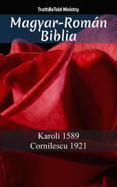 Magyar-Román Biblia: Karoli 1589 - Cornilescu 1921