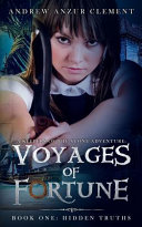 Voyages of Fortune Book One  Hidden Truths