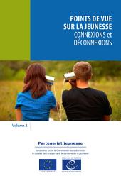 Points de vue sur la jeunesse: vol 2 - Connexions et déconnexions