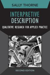 Interpretive Description: Qualitative Research for Applied Practice, Edition 2