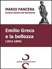Emilio Greco e la bellezza. Scultori italiani del Novecento