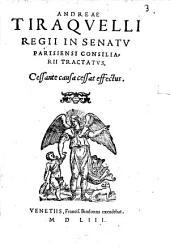 Andreæ Tiraquelli ... Tractatus, cessante causa cessat effectus