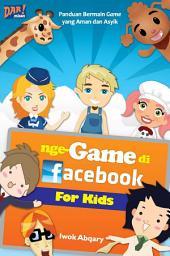 nge-Game di Facebook: Panduan Bermain Game yang Aman dan Asyik