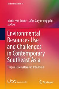 Environmental Resources Use and Challenges in Contemporary Southeast Asia PDF