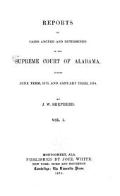 Report of Cases Argued and Determined in the Supreme Court of Alabama: Volume 50