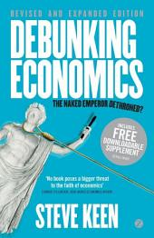 Debunking Economics: The Naked Emperor Dethroned?, Edition 2