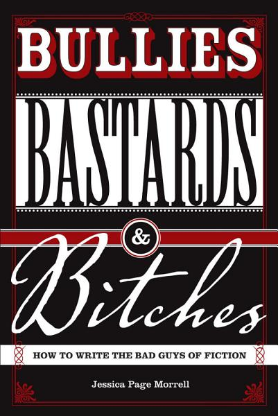 Bullies Bastards And Bitches