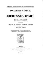 Inventaire général des richesses d'art de la France: Volume2