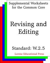 Revising and Editing (CCSS W.2.5): Aligns to CCSS W.2.5: With guidance and support from adults and peers, focus on a topic and strengthen writing as needed by revising and editing.