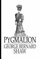 Pygmalion By George Bernard Shaw  Romantic Comedy   Social Criticism   The Unabridged   Annotated Volume  PDF
