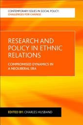 Research and policy in ethnic relations: Compromised dynamics in a neoliberal era