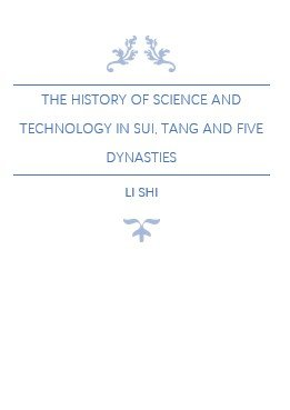 The History of Science and Technology in Sui  Tang and Five Dynasties PDF