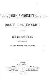 Marie Antoinette, Joseph II und Leopold II., ihr briefwechsel