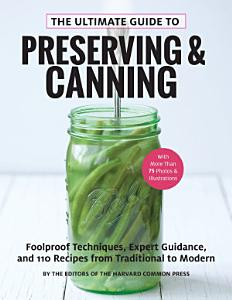 The Ultimate Guide to Preserving and Canning