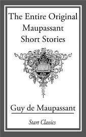 The Entire Original Maupassant Short