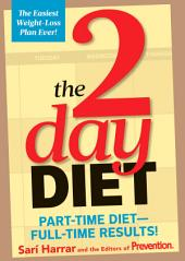 The 2-Day Diet: Part-Time Diet--Full-Time Results!