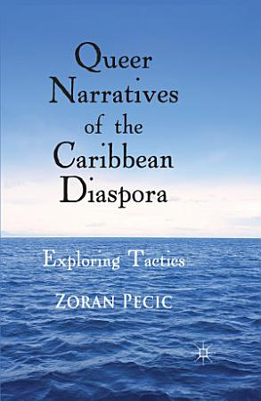 Queer Narratives of the Caribbean Diaspora PDF