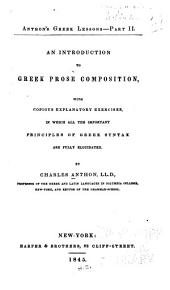 Anthon's Greek Lessons: An introduction to Greek prose composition ..., Part 2