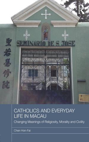 Catholics and Everyday Life in Macau