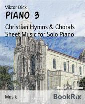 Piano 3: Christian Hymns & Chorals Sheet Music for Solo Piano