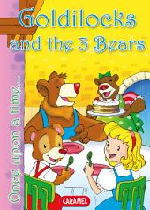 Goldilocks and the 3 Bears: Tales and Stories for children