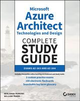 Microsoft Azure Architect Technologies and Design Complete Study Guide PDF