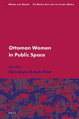 Ottoman Women in Public Space PDF