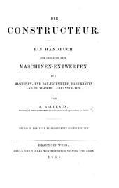 Der Constructeur. Ein Handbuch zum Gebrauch beim Maschinen-Entwerfen, etc