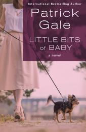 Little Bits of Baby: A Novel