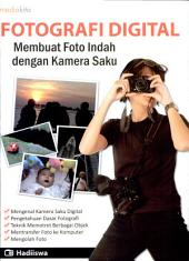 Fotografi Digital; Membuat Foto Indah dng Kamera Saku
