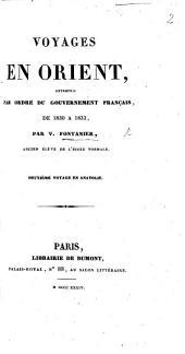 Voyages en Orient, entrepris par ordre du gouvernement français de 1830 à 1833. ... Deuxième voyage en Anatolie