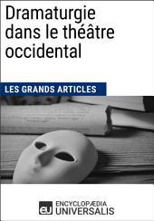 Dramaturgie dans le théâtre occidental (Les Grands Articles): (Les Grands Articles d'Universalis)