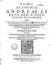 D. O. M. A. Alchemia. Andreae Libavii... operâ... in integrum corpus redacta... (Phaleuci M. Praetorii.D. O. M. A. Commentationum metallicarum libri quatuor...)