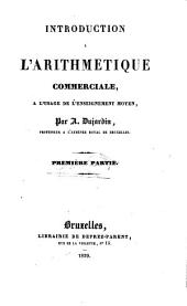 Introduction à l'arithmétique commerciale, à l'usage de l'enseignement moyen: Volume 1