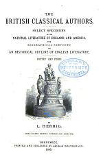 British Classical Authors. Select Specimens of the National Literature of England and America, with Biographical Sketches and an Historical Outline of English Literature. Poetry and Prose