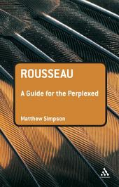 Rousseau: A Guide for the Perplexed