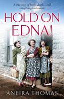 Hold on Edna!