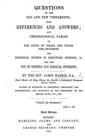 Questions on the Old and New Testaments, with references and answers, and chronological tables, etc