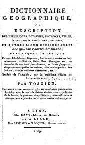 Dictionnaire Géographique, etc. Nouvelle édition ... augmentée ... par le citoyen Leclerc