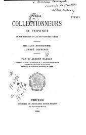 Deux collectionneurs de province au XVIIe et XVIIIe siècles: Nicolas Bonhomme, l'abbé Coffinet