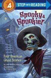 Spooky & Spookier: Four American Ghost Stories