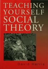 Teaching Yourself Social Theory