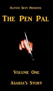 The Pen Pal Volume One: Asaria's Story