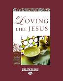Loving Like Jesus (Women of the Word Bible Study) (Large Print 16pt)