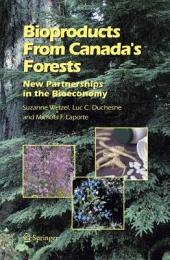 Bioproducts From Canada's Forests: New Partnerships in the Bioeconomy