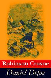 Robinson Crusoe: Illustrierte deutsche Ausgabe - Der berühmteste Abenteuerroman und eine fesselnde Überlebensgeschichte
