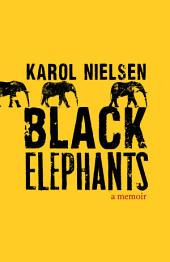Black Elephants: A Memoir