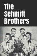 The Schmitt Brothers